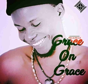 PelePele - Grace On Grace